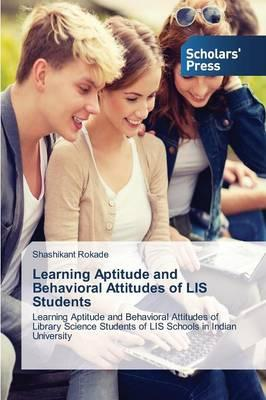 Learning Aptitude and Behavioral Attitudes of LIS Students