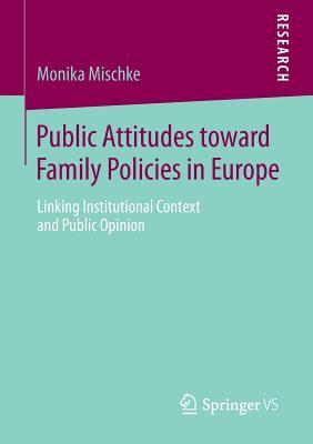 Public Attitudes Towards Family Policies in Europe