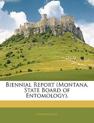 Biennial Report (Montana. State Board of Entomology)