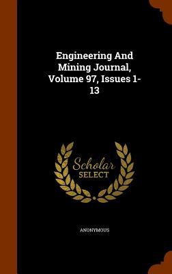 Engineering and Mining Journal, Volume 97, Issues 1-13