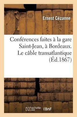 Conferences Faites a la Gare Saint-Jean, a Bordeaux. le Cable Transatlantique