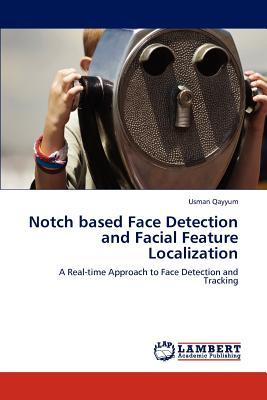 Notch based Face Detection and Facial Feature Localization