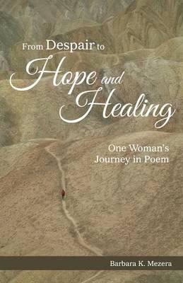 From Despair to Hope and Healing