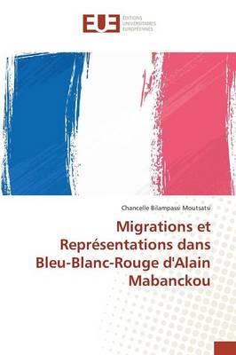 Migrations et Représentations Dans Bleu-Blanc-Rouge d'Alain Mabanckou
