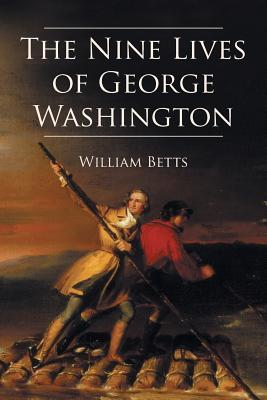 The Nine Lives of George Washington