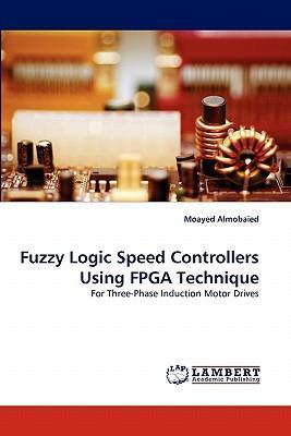 Fuzzy Logic Speed Controllers Using FPGA Technique
