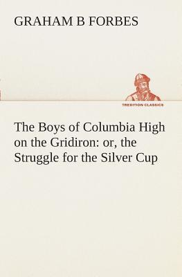 The Boys of Columbia High on the Gridiron