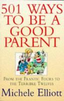 501 Ways to Be a Good Parent