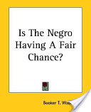 Is The Negro Having A Fair Chance?