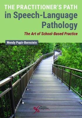 The Practitioner's Path in Speech-Language Pathology