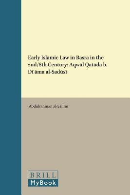 Early Islamic Law in Basra in the 2nd/8th Century