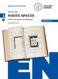 White spaces. Culture, literature and languages. Ediz. blu. Per il Liceo scientifico. Con CD Audio formato MP3. Con e-book. Con espansione online