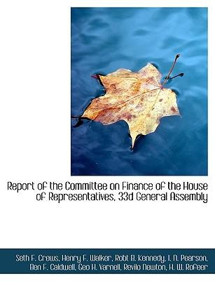 Report of the Committee on Finance of the House of Representatives, 33d General Assembly