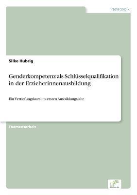 Genderkompetenz als Schlüsselqualifikation in der Erzieherinnenausbildung