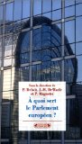 À quoi sert le Parlement européen?