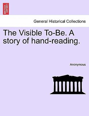 The Visible To-Be. A story of hand-reading.