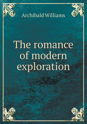 The Romance of Modern Exploration