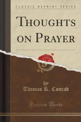 Thoughts on Prayer (Classic Reprint)