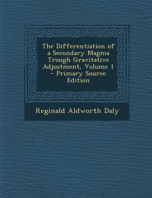 The Differentiation of a Secondary Magma Trough Gravitative Adjustment, Volume 1