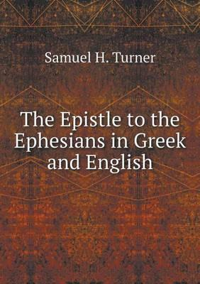 The Epistle to the Ephesians in Greek and English