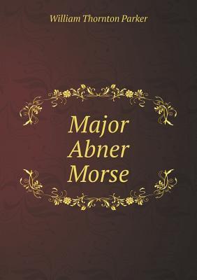 Major Abner Morse