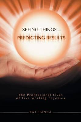 Seeing Things... Predicting Results