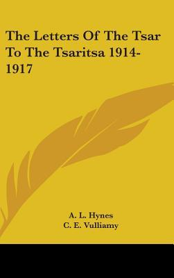 The Letters of the Tsar to the Tsaritsa 1914-1917