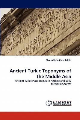 Ancient Turkic Toponyms of the Middle Asia