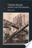 Charles Sheeler and the Cult of the Machine