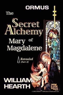 Ormus The Secret Alchemy Of Mary Magdalene Revealed - Part [A]