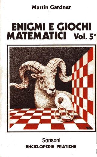 Enigmi e giochi matematici vol. 5