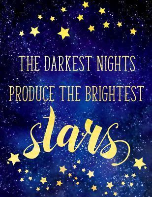 Big Fat Journal Notebook The Darkest Nights Produce The Brightest Stars
