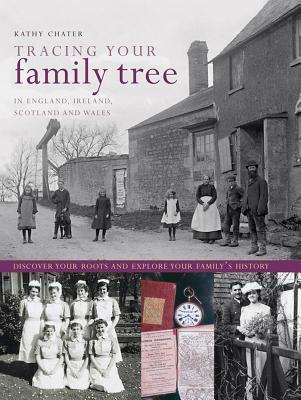 Tracing Your Family Tree in England, Ireland, Scotland and Wales