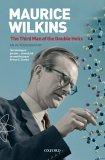 """The Third Man of the Double Helix: The Autobiography of Maurice Wilkins"""