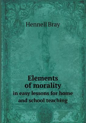 Elements of Morality in Easy Lessons for Home and School Teaching