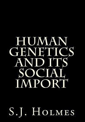 Human Genetics and Its Social Import