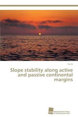 Slope stability along active and passive continental margins