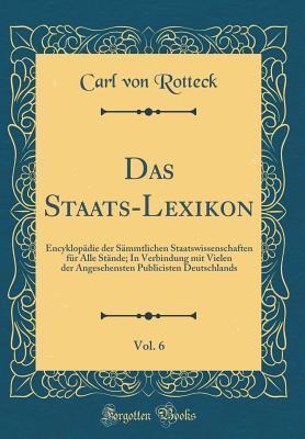 Das Staats-Lexikon, Vol. 6