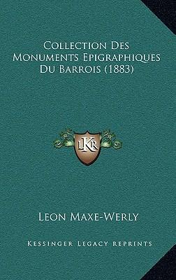 Collection Des Monuments Epigraphiques Du Barrois (1883)