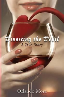 Divorcing the Devil a True Story