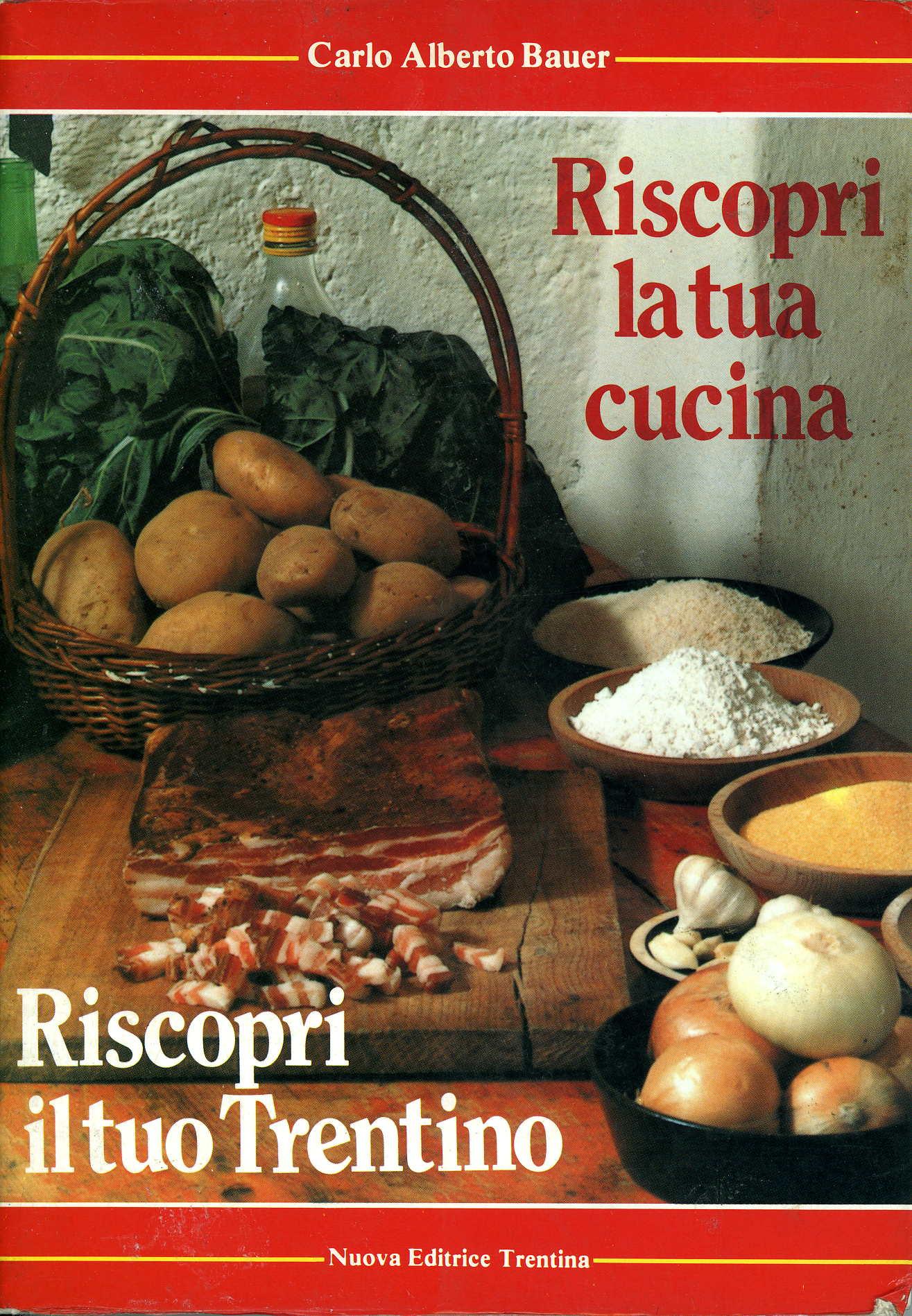 Riscopri la tua cucina, riscopri il tuo Trentino