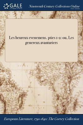 Les Heureux Evenemens. Pties 1-2