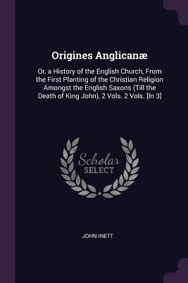 Origines Anglicanæ