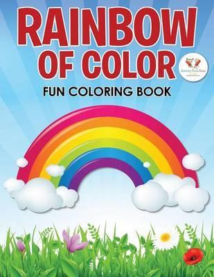 Rainbow of Color Fun Coloring Book