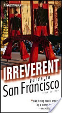 Frommer's Irreverent Guide to San Francisco