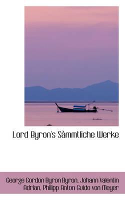 Lord Byron's Sammtliche Werke