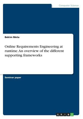 Online Requirements Engineering at runtime. An overview of the different supporting frameworks