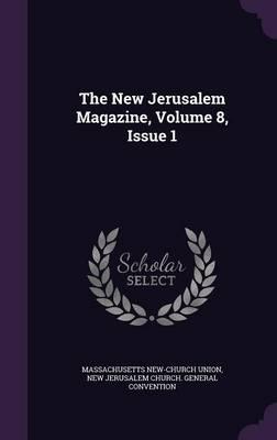 The New Jerusalem Magazine, Volume 8, Issue 1