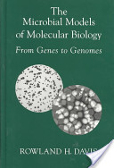 The Microbial Models of Molecular Biology : From Genes to Genomes
