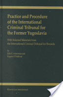 Practice and Procedure of the International Criminal Tribunal for the Former Yugoslavia
